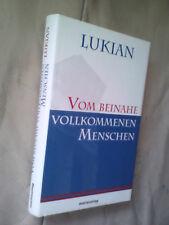 Lukian von Samosata: Vom beinahe vollkommenen Menschen (Gebundene Ausgabe)