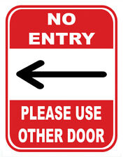 Sign Adhesive Sticker Notice No Entry Please Use Other Door Entrance Left Arrow