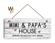 MIMI AND PAPA'S HOUSE Sign, Where Memories Are Made, Weathered Style 6x14 Sign