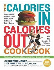 The Calories in, Calories Out Cookbook  200 Everyday Recipes,New, Free Shipping