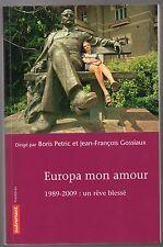 ANTHROPOLOGIE POLITIQUE EUROPA MON AMOUR 1989-2009 EUROPE DE L'EST ET CEE
