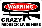 "Metal Sign Warning Crazy Redneck Lives Here AR-15 8"" x 12"" Aluminum S153"