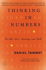 Thinking In Numbers: On Life, Love, Meaning, and Math: By Tammet, Daniel