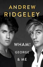 NEW BOOK Wham, George and Me by Andrew Ridgeley (2019) George Michael