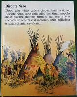 BISONTE NERO GARZANTI EDITORE 1978 illustrato POLITZER INDIANI AMERICA