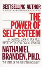 The Power of Self-Esteem: An Inspiring Look At Our Most Important Psychological