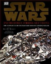 Incredible Cross-Sections of Star Wars: The Ultimate Guide to Star Wars Vehicles