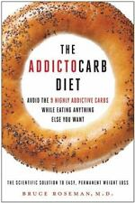 The Addictocarb Diet : Avoid the 9 Highly Addictive Carbs While Eating Anything