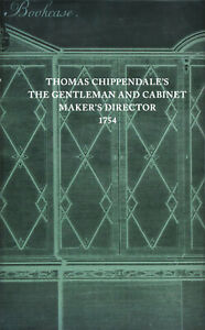 Thomas Chippendale: The Gentleman and Cabinet-Maker's director.