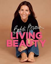 Bobbi Brown Living Beauty, Brown, Bobbi Hardback Book
