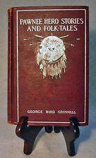Pawnee Hero Stories & Folk-Tales by George Bird Grinnell—Nice 1893 Rare Hardback
