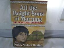 All the Bright Sons of Morning (Heartland Chronicles)