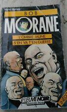 HENRI VERNES  Bob Morane l'Ombre Jaune s'en va en guerre. fleuve noir9.. .inédit