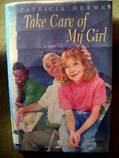 Take Care of My Girl : A Novel by Patricia Hermes (1992, Hardcover)