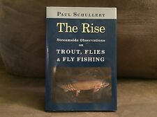 The Rise by Paul Schullery. Stackpole Books, 2006. First Edition, Illustrated