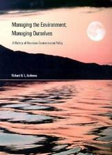 Managing the Environment, Managing Ourselves: A History of American Environmenta