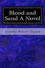 Blood and Sand, Paperback by Blasco Ibanez, Vicente; Gillespie, W. A. (TRN), ...