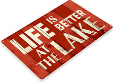 TIN SIGN B775 Life Better at Lake Beach House Cottage Rustic Metal Decor