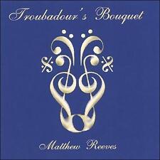 REEVES,MATTHEW-TROUBADOUR`S BOUQUET  CD NEW