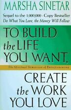 To Build the Life You Want, Create the Work You Love: The Spiritual Dimension of
