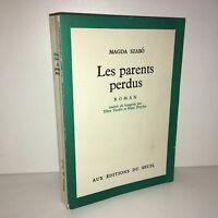 Magda Szabo LES PARENTS PERDUS roman aux éditions du seuil 1970 - DC43A