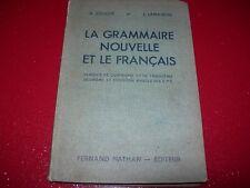 LIVRE SCOLAIRE ANCIEN LA GRAMMAIRE NOUVELLE ET LE FRANCAIS 1938  SOUCHE