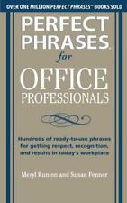 Perfect Phrases for Office Professionals: Hundreds of ready-to-use phrases for g