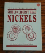 The Complete Guide to Shield & Liberty Head Nickels Peters Mohon