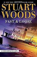Fast and Loose (A Stone Barrington Novel) by Woods, Stuart