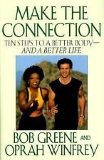 Make the Connection : Ten Steps to a Better Body and a Better Life by Opr... NEW
