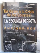 De Giron a la Crisis de los Cohetes : La Segunda Derrota by Enrique Ros (1995, P