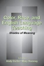 Color, Race, and English Language Teaching : Shades of Meaning (2006, Paperback)
