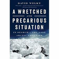 A Wretched and Precarious Situation: In Search of the L - Paperback / softback N