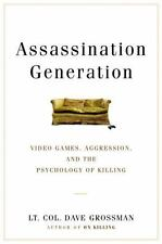 Assassination Generation: Video Games, Aggression, and the Psychology of .. NEW