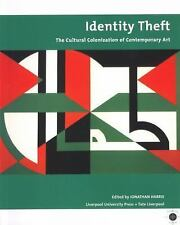 Identity Theft: Cultural Colonisation and Contemporary Art (Liverpool University