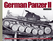 GERMAN PANZER II A VISUAL HISTORY OF THE GERMAN ARMY'S WORLD WAR II LIGHT TANK