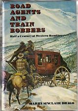 ROAD AGENTS AND TRAIN ROBBERS / Harry Sinclair Drago / 1973, DJ, 1st Ed