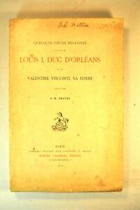 GRAVES VIE LOUIS DUC D'ORLEANS VALENTINE VISCONTI ARMAGNAC BOURGUIGNONS MILANAIS