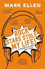 Rock Stars Stole My Life!: A Big Bad Love Affair with Music by Ellen, Mark | Pap