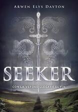 Seeker. con la Verdad Llegará el Fin (Seeker) by Daytonarwen Elys (2016,...