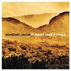 SOMEDAY JACOB - IT MIGHT TAKE A WHILE (LP+MP3) VINYL LP + DOWNLOAD NEU