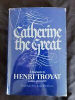 Catherine the Great by Henri Troyat trans. by Joan Pinkham 1980, HCDJ Book Club