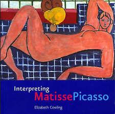 Very Good, Interpreting Matisse Picasso, Cowling, Elizabeth, Book