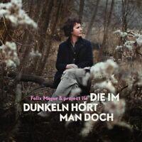 FELIX MEYER - DIE IM DUNKELN HÖRT MAN DOCH   CD NEW+
