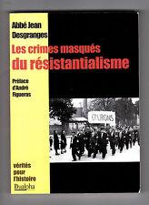 Les crimes masqués du résistantialisme - Jean Desgranges - Resistance