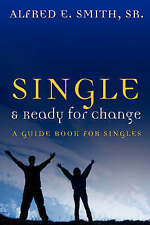 NEW Single and Ready for Change by Alfred E. Smith Sr