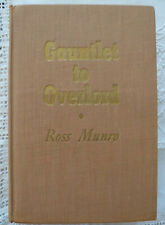 Gauntlet To Overlord Ross Munro Story of Canadian Army 1945 Dieppe Normandy War