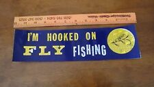 VINTAGE FISHING DECAL I'M HOOKED ON FLY  FISH  DECAL 1970'S BX 11 #16