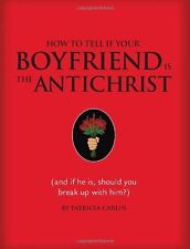 How to Tell if Your Boyfriend Is the Antichrist: (