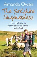 The Yorkshire Shepherdess,Amanda Owen- 9781447251781